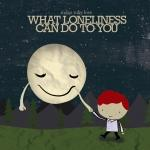 What Loneliness Can Do To You